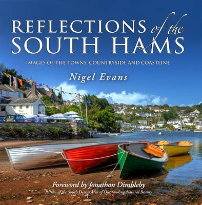 Reflections of the South Hams: Images of the Towns, Countryside and Coastline