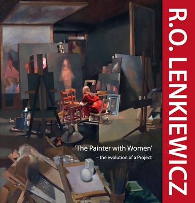 R.O. Lenkiewicz: 'The Painter with Women' - the Evolution of a Project