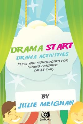 Drama Activities, Plays and Monologues for Young Children