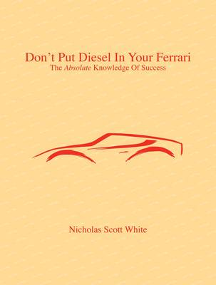 Don't Put Diesel in Your Ferrari: The Absolute Knowledge of Success