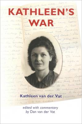 Kathleen's War: An Englishwoman Relives the Nazi Occupation of Holland