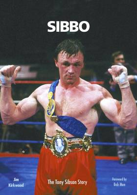 SIBBO: The Tony Sibson Story: Former British, European and Commonwealth Middleweight Champion