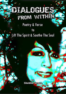 Dialogues From Within: Poetry & Verse To Lift The Spirit & Soothe The Soul