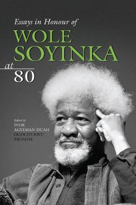 Essays In Honour Of Wole Soyinka At 80