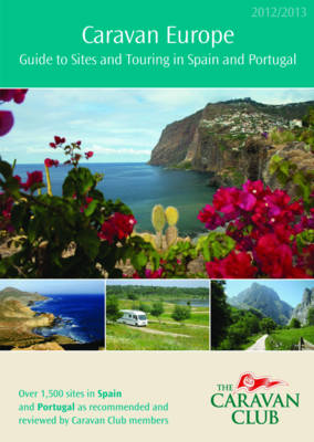 Caravan Europe Guide to Sites and Touring in Spain and Portugal, 2012/2013: 2012/2013