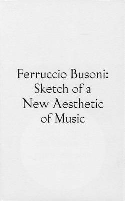 Sketch of a New Aesthetic of Music