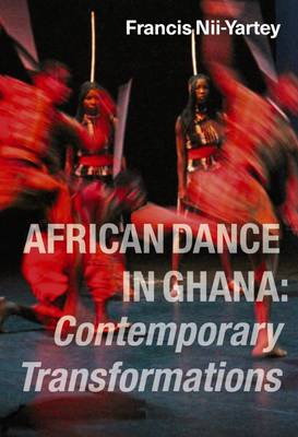 African Dance in Ghana: Contemporary Transformations