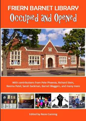 Occupied and Opened - The Story of Friern Barnet Library