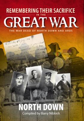 Remembering Their Sacrifice in the Great War: North Down