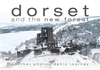 Dorset and the New Forest: Another Photographic Journey