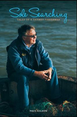 Sole Searching: Tales of a Thames Fisherman