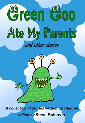 Green Goo Ate My Parents