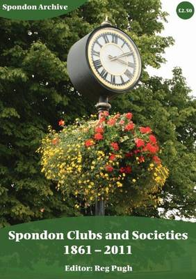 Spondon Clubs and Societies 1861-2011