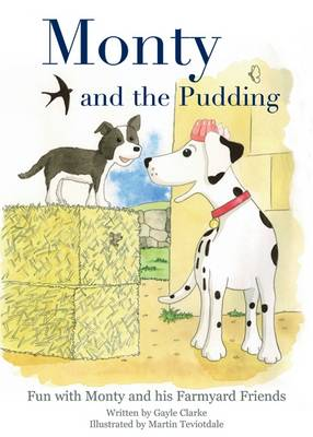 Monty and the Pudding: Fun with Monty and His Farmyard Friends