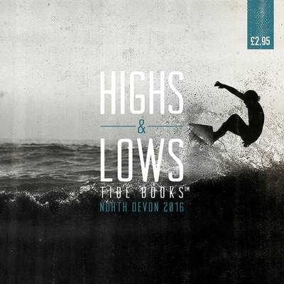 Highs & Lows Tide Books: Tides and Local Area Guide North Devon 2016: 2016