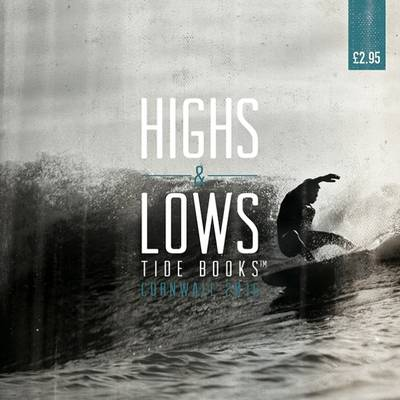 Highs & Lows Tide Books: Tides and Local Area Guide Cornwall: 2016