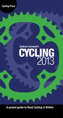 Cycling 2013 - A Pocket Guide to Road Cycling in Britain