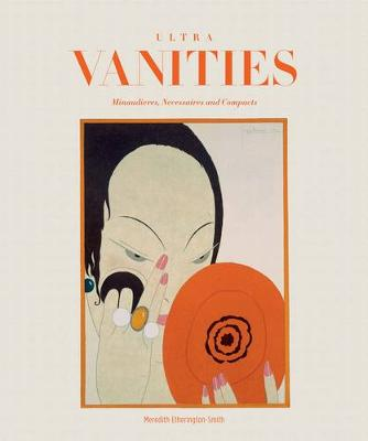 Ultra Vanities: Minaudieres, Necessaires and Compacts