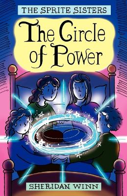 The Sprite Sisters: The Circle of Power (Vol I)