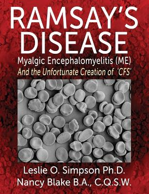 Ramsay's Disease: Myalgic Encephalomyelitis (ME) and the Unfortunate Creation of 'CFS'