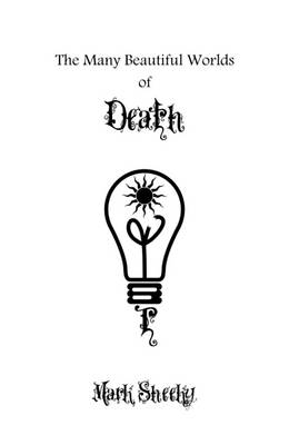 The Many Beautiful Worlds of Death