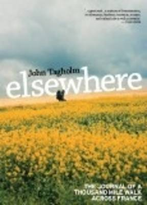 Elsewhere: The Journal of a Thousand Mile Walk Across France