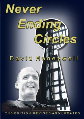 Never Ending Circles: The Autobiography of a Former Criminal Turned Writer and Criminologist