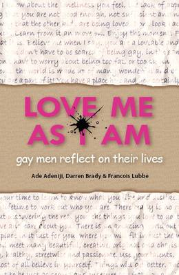 Love Me as I am: Gay Men Reflect on Their Lives