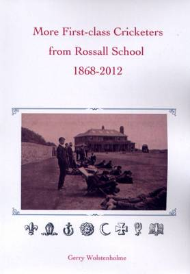 More First-class Cricketers from Rossall School 1868-2012