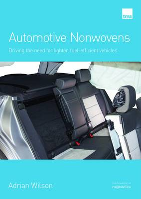 Automotive Nonwovens: Driving the need for lighter, fuel-efficient vehicles