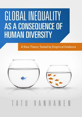 Global Inequality as a Consequence of Human Diversity: A New Theory Tested by Empirical Evidence