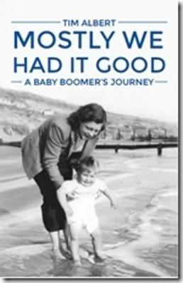 Mostly We Had it Good: A Baby Boomer's Journey