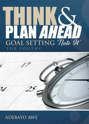 Think & Plan Ahead -goal Setting 'note It' for Youths