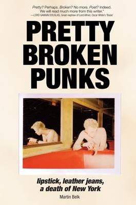 Pretty Broken Punks: Lipstick, Leather Jeans, a Death of New York