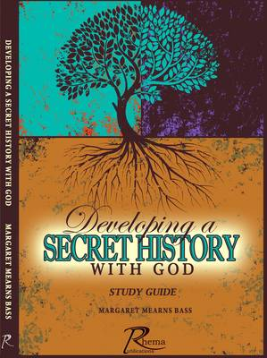 Developing a Secret History with God: Study Guide