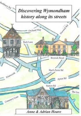 Discovering Wymondham History: Along Its Streets