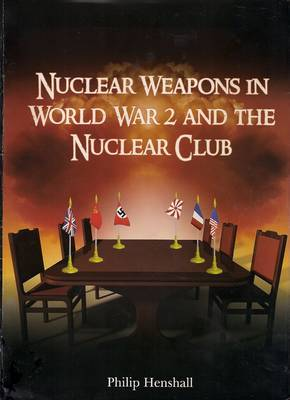 Nuclear Weapons in World War 2 and the Nuclear Club
