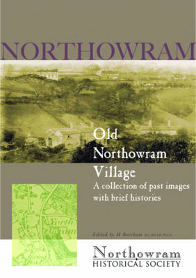 Old Northowram Village: A Collection of Images with Brief Histories