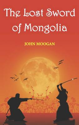 The Lost Sword of Mongolia