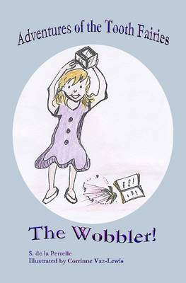 Adventures of the Tooth Fairies: the Wobbler!