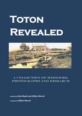 Toton Revealed: A Collection of Memories, Photographs and Research