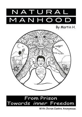 Natural Manhood: From Prison Towards Inner Freedom
