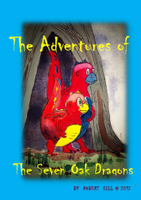 The Adventures of the Seven Oak Dragons: Book 1