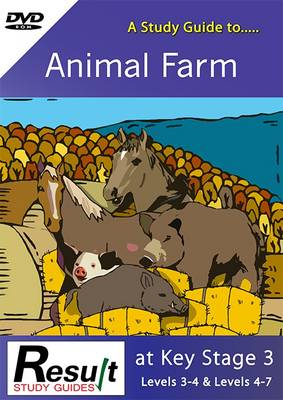 A Study Guide to Animal Farm at Key Stage 3: Levels 3-4 & Levels 4-7
