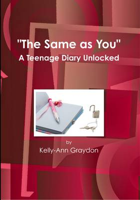 The Same as You: a Teenage Diary Unlocked