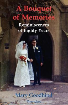 A Bouquet of Memories: Reminiscences of Eighty Years