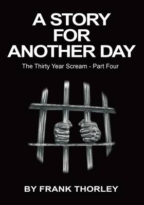The Thirty Year Scream: Book 4: A Story for Another Day