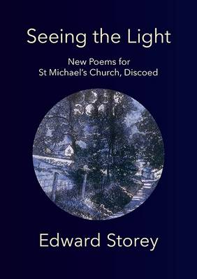 Seeing the Light: New Poems for St Michael's Church, Discoed