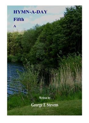 A Fifth Hymn-a-Day by George E. Stevens: Volume 5