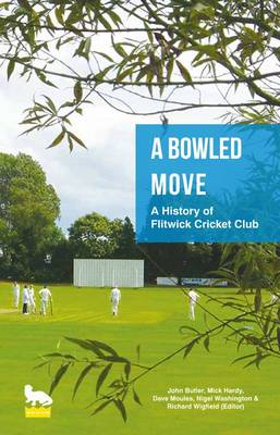 A Bowled Move: A History of Flitwick Cricket Club